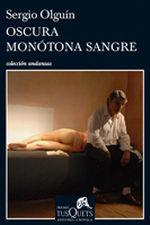 Portada del libro OSCURA MONOTONA SANGRE A-716