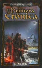 Portada del libro La primera crónica (La compañía negra 1)