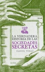 Portada del libro La verdadera historia de las sociedades secretas