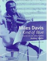 Portada del libro Miles Davis y Kind of Blue: La creación de una obra maestra