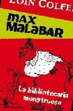 Portada del libro MAX MALABAR. LA BIBLIOTECARIA MONSTRUOSA
