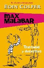 Portada del libro MAX MALABAR. TRASTADAS Y DESASTRES