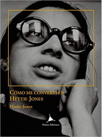 Portada del libro Cómo me convertí en Hettie Jones
