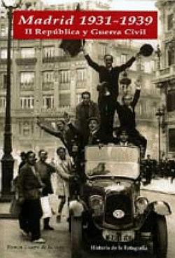 Madrid 1931-1939: II República y Guerra Civil