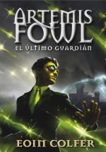 Portada del libro El último guardián (Artemis Fowl 8)
