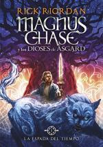 La espada del tiempo. Magnus Chase y los dioses de Asgard 1