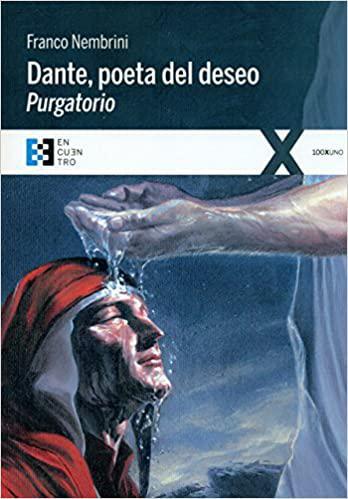 Portada del libro Dante Poeta del deseo. Purgatorio: Conversaciones sobre la Divina Comedia