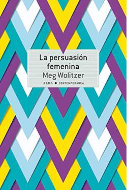 Portada del libro La persuasión femenina