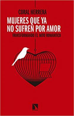 Portada del libro Mujeres que ya no sufren por amor: transformando el mito romántico