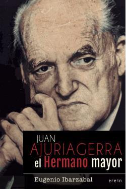 Portada del libro Juan Ajuriagerra, el Hermano mayor