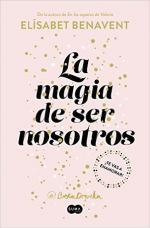 Portada del libro La magia de ser nosotros
