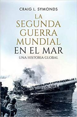 Portada del libro La Segunda Guerra Mundial en el mar