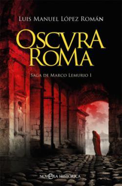 Portada del libro Oscura Roma (Marco Lemurio I)