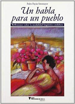Portada del libro Un habla para un pueblo. Reflexiones sobre la modalidad lingüística andaluza