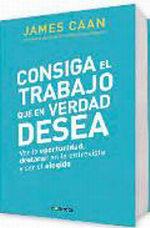 Portada del libro CONSIGA EL TRABAJO QUE EN VERDAD DESEA