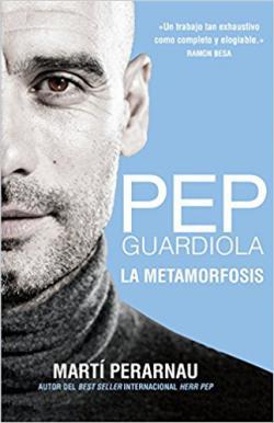 Portada del libro Pep Guardiola. La metamorfosis.