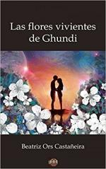 Portada del libro Las flores vivientes de Ghundi