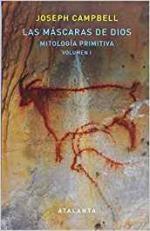 Portada del libro Las máscaras de Dios. Mitología primitiva. Volumen I