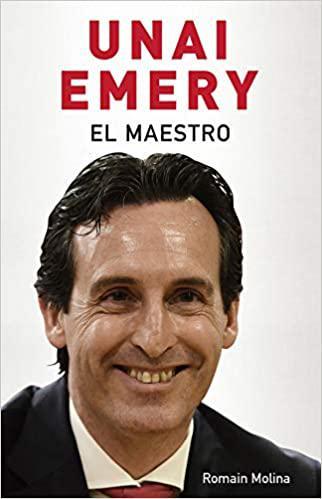 Portada del libro Unai Emery. El maestro