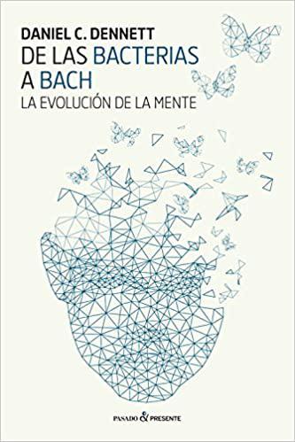 Portada del libro De las bacterias a Bach: La evolución de la mente