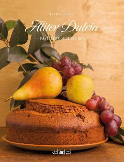 Portada del libro Aliter Dulcia. Pasteles con historia