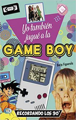 Portada del libro Yo también jugué a la Game Boy