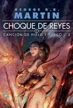 Portada del libro Choque de Reyes (Canción de hielo y fuego 2)
