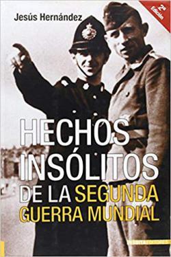 Portada del libro Hechos insólitos de la Segunda Guerra Mundial