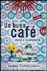 Portada del libro UN BUEN CAFE MATA A CUALQUIERA