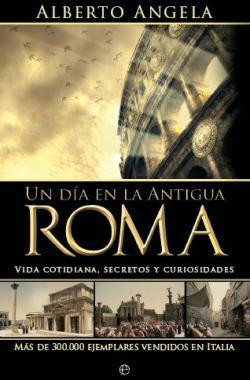 Portada del libro Un día en la antigua Roma