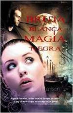 Portada del libro Bruja blanca, magia negra