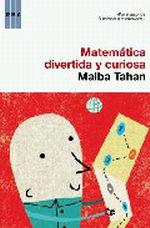 Portada del libro MATEMATICA DIVERTIDA Y CURIOSA