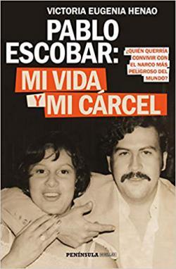 Portada del libro Mi vida y mi cárcel con Pablo Escobar