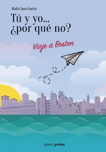 Tú y yo... ¿por qué no? Viaje a Boston