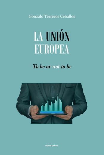 Portada del libro La Unión Europea. To be or not to be