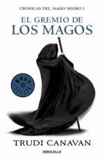 Portada del libro El gremio de los magos (Crónicas del mago negro 1)