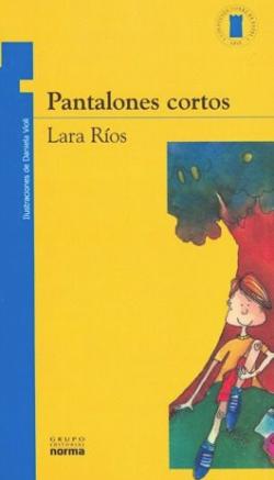Pantalones Cortos Lara Rios Sinopsis Del Libro Opiniones Valoraciones Tu Que Lees