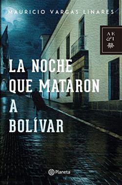 Portada del libro La noche que mataron a Bolívar