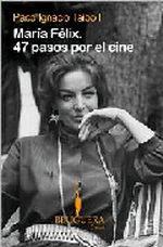 Portada del libro MARIA FELIX. 47 PASOS POR EL CINE