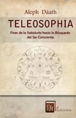 Portada del libro Teleosophia  Fines de la Sabiduría hacia la Búsqueda del Ser