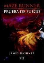 Portada del libro Prueba de fuego (Maze Runner)
