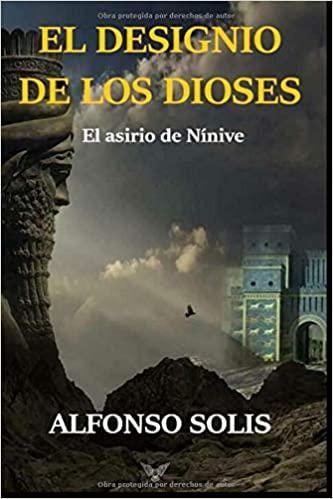 Portada del libro El designio de los dioses: El asirio de Nínive