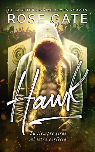 Portada del libro Hawk: Tú siempre serás mi letra perfecta