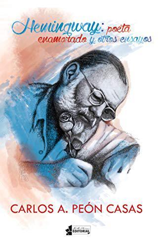 Portada del libro Hemingway: poeta enamorado y otros ensayos