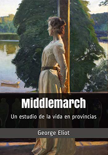 Portada del libro Middlemarch: Un estudio de la vida en provincias