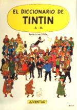 Portada del libro El diccionario de Tintín A-M