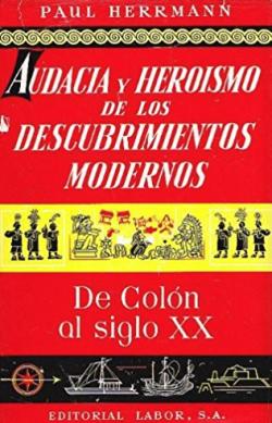 Portada del libro Audacia y heroismo de los descubrimientos modernos: De Colón al siglo XX