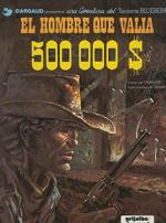 Portada del libro El teniente Blueberry: El hombre que valía 500.000 $