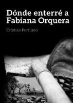 Portada del libro Dónde enterré a Fabiana Orquera