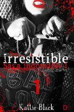 Portada del libro Irresistible. Primera parte: Saga Indomable I